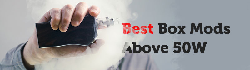 Best advanced Vaping Mods