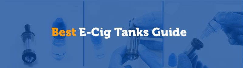 Best Vape Tanks Guide