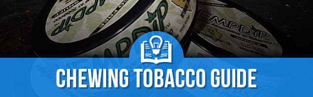 Chewing Tobacco Guide