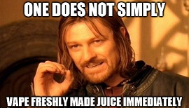 Don't vape freshly made e-juice.