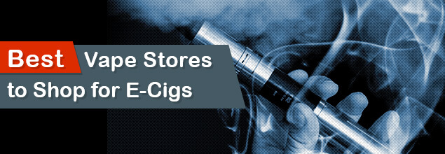 Best online vape stores to buy e-cigs