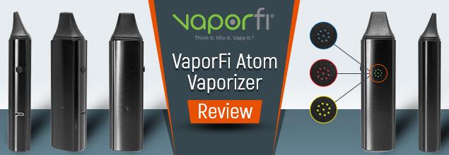 VaporFi Atom Vaporizer Review