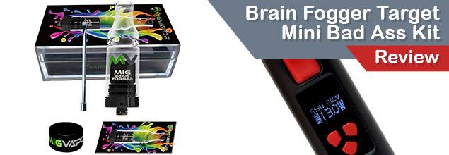 Brain Fogger Target Mini Bad Ass Kit Review